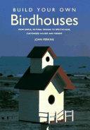 Build Your Own Birdhouses Book PDF