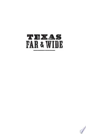 Download Texas Far and Wide Free Books - Dlebooks.net