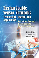 Rechargeable Sensor Networks  Technology  Theory  and Application Book