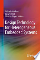 Design Technology for Heterogeneous Embedded Systems Book