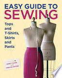 """Easy Guide to Sewing Tops and T-Shirts, Skirts, and Pants"" by Lynn MacIntyre, Marcy Tilton"