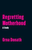 Pdf Regretting Motherhood Telecharger