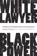 White Lawyer  Black Power  A Memoir of Civil Rights Activism in the Deep South