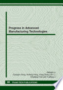 Progress in Advanced Manufacturing Technologies