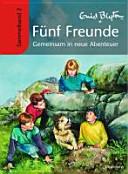 Fünf Freunde Sammelband 02. Gemeinsam in neue Abenteuer