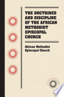The Doctrines and Discipline of the African Methodist Episcopal Church