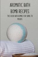 Aromatic Bath Bomb Recipes