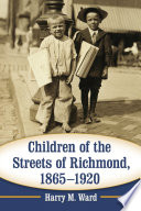 Children of the Streets of Richmond  1865      1920 Book