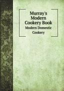 Murray s Modern Cookery Book