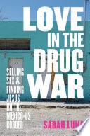 Love in the Drug War