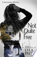 Not Quite Free  A Lowcountry Mystery