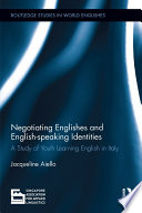 Negotiating Englishes and English speaking Identities