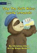 Toby The Sloth Makes Lovely Lemonade