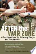 After the war zone : a practical guide for returning troops and their families
