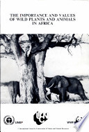 The Importance and Values of Wild Plants and Animals in Africa