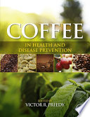 """Coffee in Health and Disease Prevention"" by Victor R. Preedy"