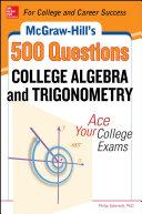 McGraw-Hill's 500 College Algebra and Trigonometry Questions: Ace Your College Exams [Pdf/ePub] eBook