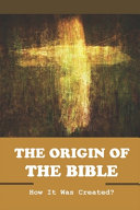 The Origin Of The Bible Book