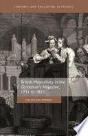 British Masculinity in the  Gentleman   s Magazine   1731 to 1815