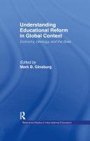 Understanding Educational Reform in Global Context