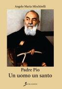 Padre Pio Un uomo un santo