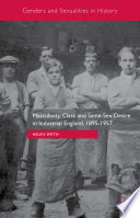 Masculinity Class And Same Sex Desire In Industrial England 1895 1957