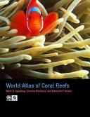 World Atlas of Coral Reefs