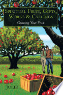 Spiritual Fruit  Gifts  Works   Callings Book