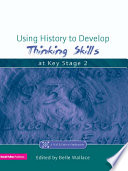 Using History to Develop Thinking Skills at Key Stage 2 Book PDF