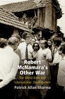 Robert McNamara's Other War: The World Bank and ...