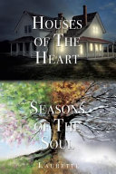 Houses of the Heart, Seasons of the Soul
