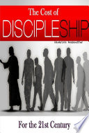 The Cost of Discipleship For the 21st Century
