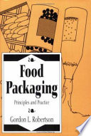 """Food Packaging: Principles and Practice"" by Gordon L. Robertson"