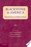 Blackstone in America  : Selected Essays of Kathryn Preyer