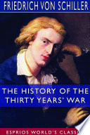 The History of the Thirty Years   War  Esprios Classics