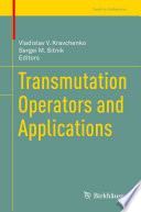 Transmutation Operators and Applications Book