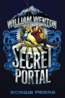 William Wenton and the Secret Portal