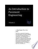 An Introduction to Pavement Engineering  Volume 2