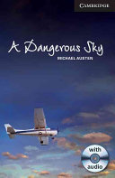 A Dangerous Sky Level 6 Advanced Book With Audio Cds 3 Pack