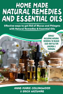 Home Made Natural Remedies   Essential Oils