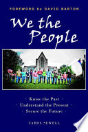 We the People  : Know the Past, Understand the Present, Secure the Future
