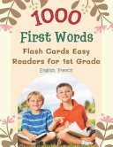 1000 First Words Flash Cards Easy Readers for 1st Grade English French