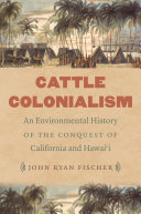 Cattle Colonialism: An Environmental History of the Conquest of ...