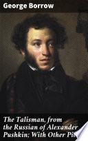 The Talisman  from the Russian of Alexander Pushkin  With Other Pieces Book