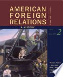 Cover of American Foreign Relations: A History, Volume 2: Since 1895