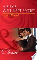 His Ex s Well Kept Secret  Mills   Boon Desire   The Ballantyne Billionaires  Book 1