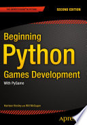 """""""Beginning Python Games Development, Second Edition: With PyGame"""" by Will McGugan, Harrison Kinsley"""