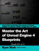 Master the Art of Unreal Engine 4 - Blueprints Pdf/ePub eBook