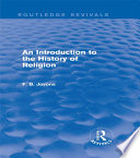 An Introduction to the History of Religion  Routledge Revivals