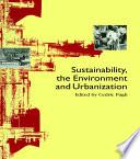 Sustainability the Environment and Urbanisation